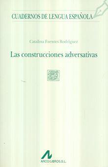 CONTRUCCIONES ADVERSATIVAS, LAS / CUADERNOS DE LENGUA ESPAÑOLA