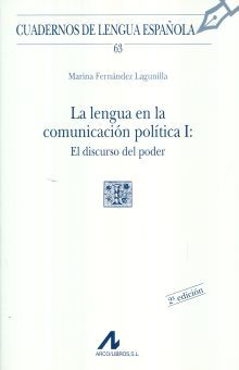 LENGUA EN LA COMUNICACION POLITICA I, LA. EL DISCURSO DEL PODER / CUADERNOS DE LENGUA ESPAÑOLA / 2 ED.