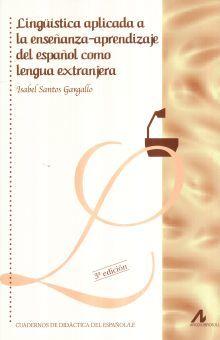 LINGUISTICA APLICADA A LA ENSEÑANZA APRENDIZAJE DEL ESPAÑOL COMO LENGUA EXTRANJERA / 3 ED.