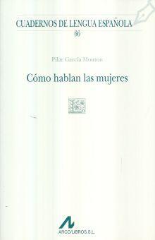 COMO HABLAN LAS MUJERES / CUADERNOS DE LENGUA ESPAÑOLA / 2 ED.