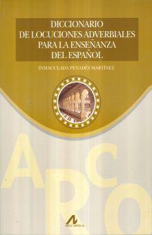 DICCIONARIO DE LOCUCIONES ADVERBIALES PARA LA ENSEÑANZA DEL ESPAÑOL