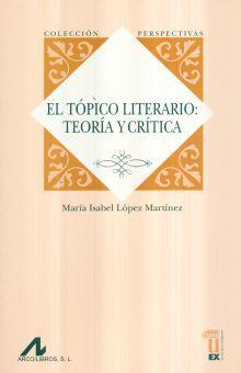 TOPICO LITERARIO, EL. TEORIA Y CRITICA