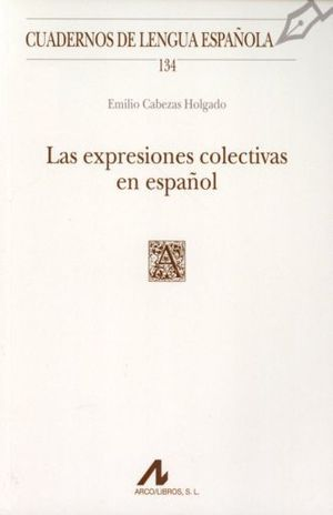 EXPRESIONES COLECTIVAS EN ESPAÑOL, LAS