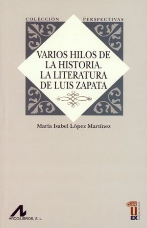 VARIOS HILOS DE LA HISTORIA. LA LITERATURA DE LUIS ZAPATA