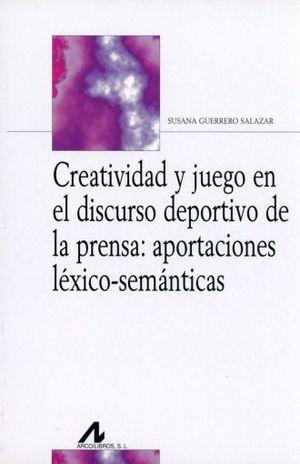 CREATIVIDAD Y JUEGO EN EL DISCURSO DEPORTIVO DE LA PRENSA