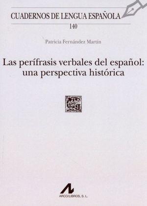 LAS PERIFRASIS VERBALES DEL ESPAÑOL. UNA PERSPECTIVA HISTORICA