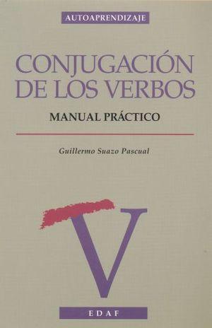 CONJUGACION DE LOS VERBOS. MANUAL PRACTICO / 8 ED.