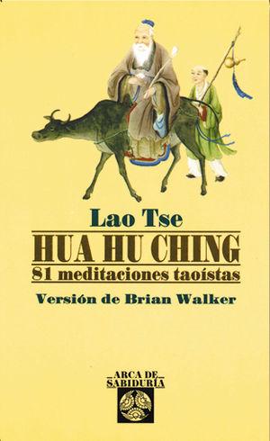HUA HU CHING. 81 MEDITACIONES TAOISTAS