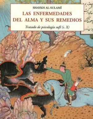 ENFERMEDADES DEL ALMA Y SUS REMEDIOS, LAS. TRATADO DE PSICOLOGIA SUFI (S.X)