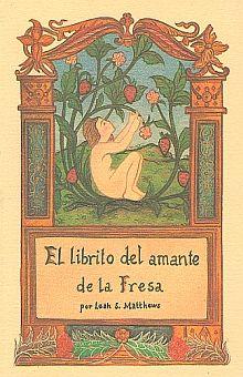 LIBRITO DEL AMANTE DE LA FRESA, EL