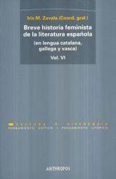BREVE HISTORIA FEMINISTA DE LA LITERATURA ESPAÑOLA / VOL. VI