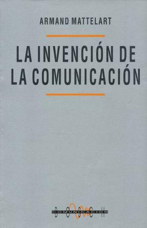 INVENCION DE LA COMUNICACION, LA
