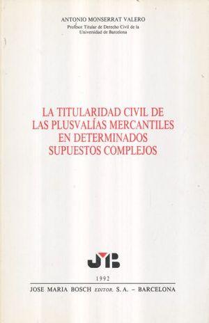 TITULARIDAD DE LAS PLUSVALIAS MERCANTILES EN DETERMINADOS SUPUESTOS COMPLEJOS, LA