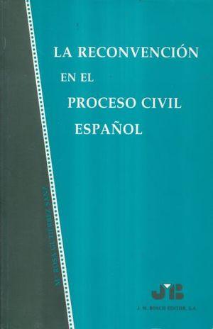 RECONVENCION EN EL PROCESO CIVIL ESPAÑOL, EL