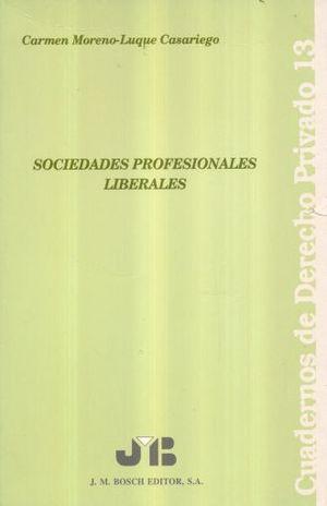 SOCIEDADES PROFESIONALES LIBERALES / CUADERNOS DE DERECHO PRIVADO 13