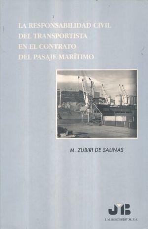 RESPONSABILIDAD CIVIL DEL TRANSPORTISTA EN EL CONTRATO DEL PASAJE MARITIMO, LA
