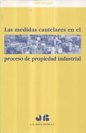 MEDIDAS CAUTELARES EN EL PROCESO DE PROPIEDAD INDUSTRIAL, LAS
