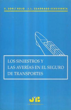 SINIESTROS Y LAS AVERIAS EN EL SEGURO DE TRANSPORTES, LOS