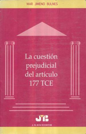 CUESTION PREJUDICIAL DEL ARTICULO 177 TCE, LA