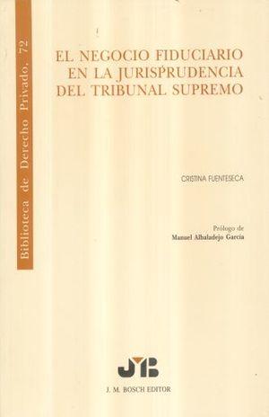 NEGOCIO FIDUCIARIO EN LA JURISPRUDENCIA DEL TRIBUNAL SUPREMO, EL