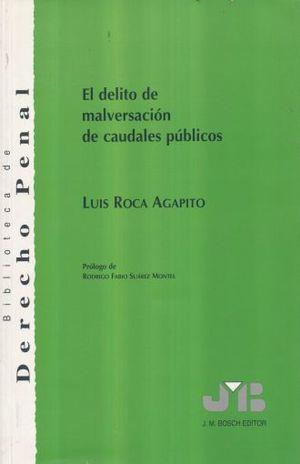 DELITO DE MALVERSACION DE CAUDALES PUBLICOS, EL