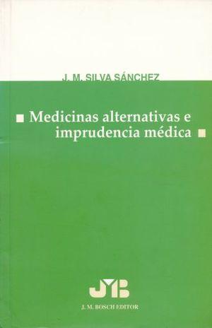 MEDICINAS ALTERNATIVAS E IMPRUDENCIA MEDICA
