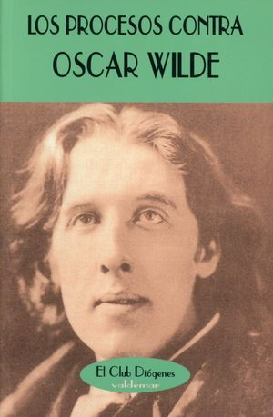 Los procesos contra Oscar Wilde / 2 ed.