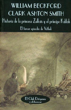 HISTORIA DE LA PRINCESA ZULKAIS Y EL PRINCIPE KALILAH. EL TERCER EPISODIO DE VATHEK