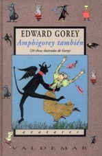 AMPHIGOREY TAMBIEN. 20 OBRAS ILUSTRADAS DE GOREY / 2 ED. / PD.