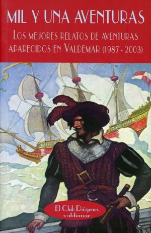Mil y una aventuras. Los mejores relatos de aventuras aparecidos en Valdemar (1987 - 2003)