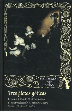 Paquete Tres piezas góticas. El castillo de Otranto / El espectro del castillo / Zastrozzi / 2 ed. / pd.