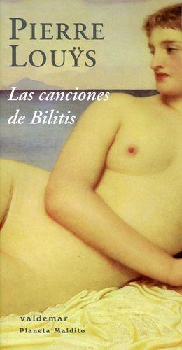 Las canciones de Bilitis. Seguidas de las canciones secretas de Bilitis