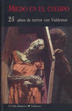 MIEDO EN EL CUERPO. 25 AÑOS DE TERROR DE VALDEMAR / PD.