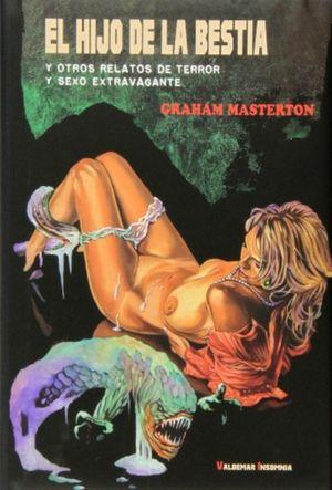 El hijo de la bestia y otros relatos de terror y sexo extravagante / pd.