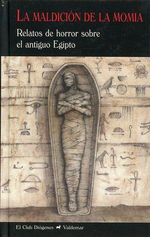 MALDICION DE LA MOMIA, LA. RELATOS DE HORROR SOBRE EL ANTIGUO EGIPTO / PD.