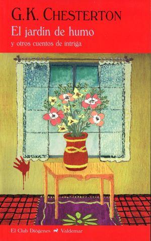 El jardín de humo y otros cuentos de intriga / 2 ed.