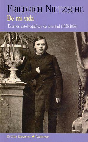 De mi vida. Escritos autobiográficos y de juventud (1856-1869) / 2 ed.