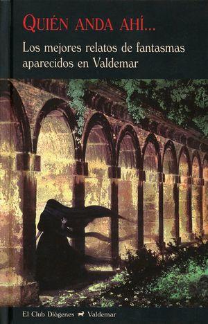 QUIEN ANDA AHI. LOS MEJORES RELATOS DE FANTASMAS APARECIDOS EN VALDEMAR / PD.