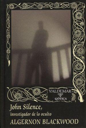 John Silence, investigador de lo oculto / 2 ed. / pd.