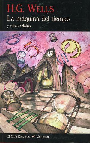 La máquina del tiempo y otros relatos / 2 ed.