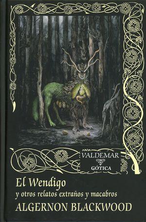 El Wendigo y otros relatos extraños y macabros / pd.