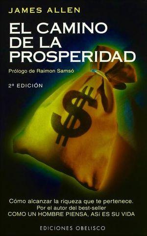 CAMINO DE LA PROSPERIDAD, EL / 2 ED.