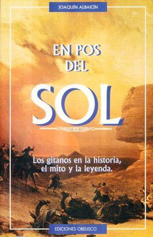 EN POS DEL SOL. LOS GITANOS EN LA HISTORIA EL MITO Y LA LEYENDA