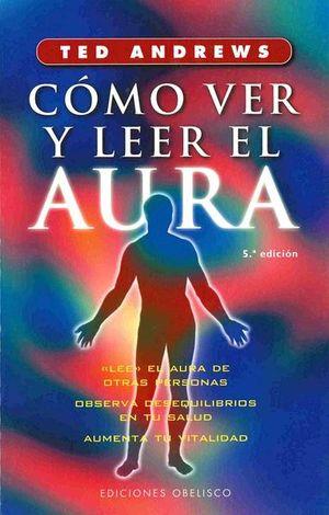 COMO VER Y LEER EL AURA / 5 ED.