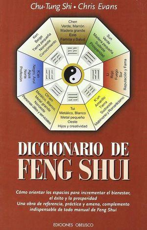DICCIONARIO DE FENG SHUI / 5 ED.