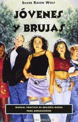 JOVENES Y BRUJAS. MANUAL PRACTICO DE BRUJERIA BUENA PARA ADOLESCENTES