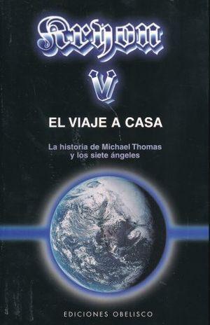 KRYON V. EL VIAJE A CASA