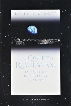 QUINTA REVELACION, LA. LA SINTESIS DEL LIBRO DE URANTIA