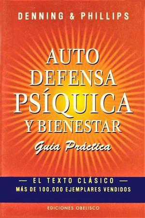 AUTO DEFENSA PSIQUICA Y BIENESTAR / GUIA PRACTICA
