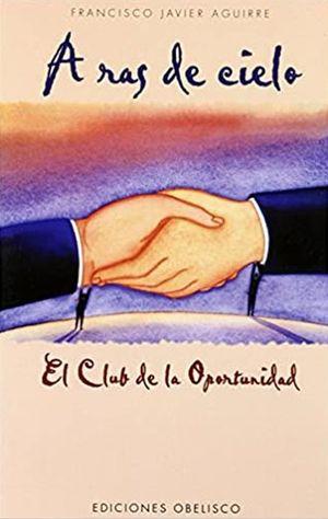 A RAS DEL CIELO / EL CLUB DE LA OPORTUNIDAD